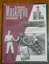 More Muskegon Stories ~ Memories and Stories from the Port City ~ NEW ~ HTF