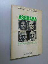 ARNAUD DESJARDINS - ASHRAMS - LES YOGIS ET LES SAGES - 1965- ED LA PALATINE