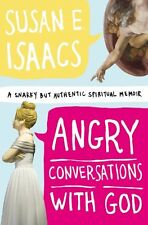 Angry Conversations with God: A Snarky but Authent