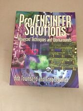 ProEngineer Solutions Advanced Techniques and Workarounds by Robert Townsend...