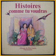 Albums du père Castor HISTOIRES COMME TU VOUDRAS 1978