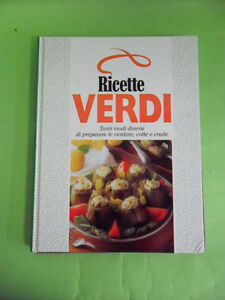 RICETTE VERDI. TANTI MODI DI PREPARARE LE VERDURE, COTTE E CRUDE - EUROCLUB 1997