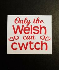 Only the Welsh Can Cwtch Sticker for Wine/Pint Glitter Glass/Mug/Mirror/Laptop