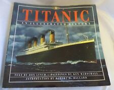 Titanic : An Illustrated History by Donald Lynch (1995, Paperback)