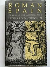Roman Spain: Conquest and Assimilation: 001 by Curchin, Leonard A. Hardback The