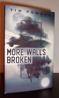 More Walls Broken by Tim Powers (2019) SIGNED LTD 1ST/1ST