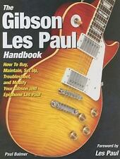 The Gibson Les Paul Handbook: How To Buy, Maintain, Set Up, Troubleshoot, and M