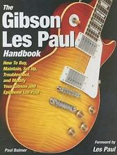 The Gibson Les Paul Handbook: How To Buy, Maintain, Set Up, Troubleshoot, and Mo