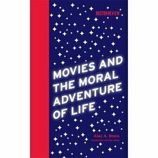Movies and the Moral Adventure of Life (Boston Review Books) by Stone, Alan A.