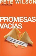 Promesas vacas: La verdad acerca de ti, tus deseos y las mentiras que has credo
