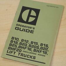 Caterpillar B10 B12 B15 B16 B18 B20 B22 B25 BHF16 Forklift Owner Operator Manual