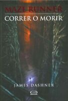 CORRER O MORIR / THE MAZE RUNNER (SPANISH EDITION) BY DASHNER, JAMES