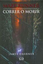 CORRER O MORIR / THE MAZE RUNNER (SPANISH EDITION) BY DASHNER, JAMES