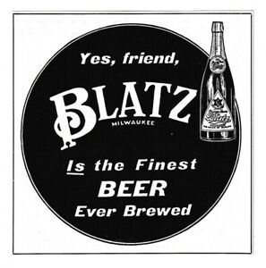 1904 VAL BLATZ BREWING CO, MILWAUKEE, WISCONSIN BLATZ BEER ADVERTISEMENT