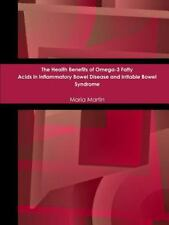 The Health Benefits of Omega-3 Fatty Acids in Inflammatory Bowel Disease and...