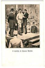 CPA Italie Lombardie Milan Propaganda Patriottica Il Martirio di Cesare Battisti