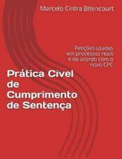 Prática Cível de Cumprimento de Sentença : Petições Usadas Em Processos Reais...