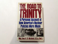 The Road To Trinity by Maj. Gen. K.D. Nichols - 1987 - Signed 1st Ed., H/C Book