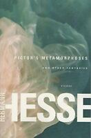 Pictor's Metamorphoses : And Other Fantasies by Hermann Hesse (2003, Paperback)