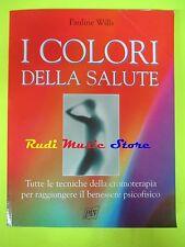 book libro Pauline Wills I COLORI DELLA SALUTE Ed. PAN 2001 (LG1)