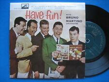 """BRUNO MARTINO """"Have fun!"""" Raro EP DANESE  in BUONE CONDIZIONI"""