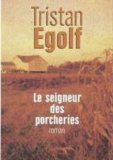 Le seigneur des porcheries.Tristan EGOLF.France loisirs E001