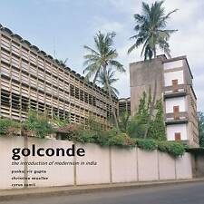 NEW Golconde: The Introduction of Modernism in India by Pankaj Vir Gupta