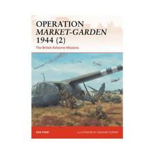Operation Market-Garden 1944 (2) by Ken Ford, Graham Turner (illustrator)