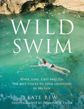 Wild Swim by Kate Rew. Photography By Dominick Tyler (Paperback, 2009)