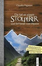 Da tat er einen Stolperer und fiel herab vom Olperer von Claudia Paganini (2012, Taschenbuch)