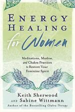 Energy Healing for Women: Meditations, Mudras, and Chakra Practices to Restore y