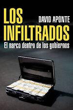 Los Infiltrados, El Narco Dentro de Los Gobiernos, By Aponde, David, Aponte, Dav
