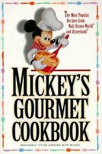 Mickey's Gourmet Cookbook Recipes from Walt Disney World and Disneyland
