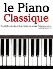 Le Piano Classique : Pièces Faciles de Beethoven, Mozart, Tchaikovsky, Ainsi...
