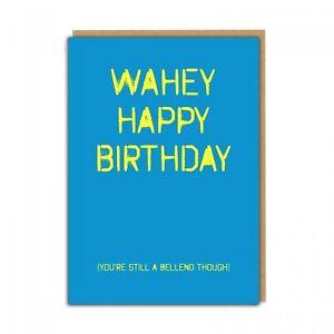 WAHEY HAPPY BIRTHDAY BELLEND - FUNNY RUDE BIRTHDAY CARD FRIEND DAD BROTHER SWEAR