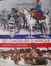 Les Chasseurs d`Afrique J. Sicard et F. Vauvillier Encyclopedie de l`Armee..1999