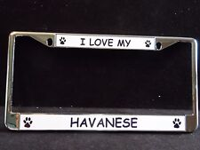 I Love My Havanese Metal Dog & Paws License Plate Frame