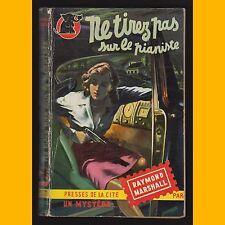 Collection UN Mystère N°57 NE TIREZ PAS SUR LE PIANISTE Raymond Marshall 1951
