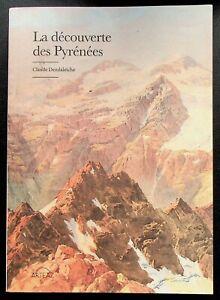 LA DECOUVERTE DES PYRENEES - HISTOIRE REGIONALE - ALPINISME - MONTAGNE -2020-