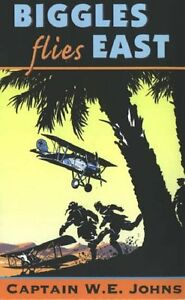 Biggles Flies East By W E Johns