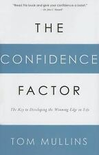 The Confidence Factor: The Key to Developing the Winning Edge for Life, Tom Mull