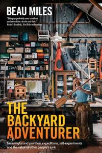 The Backyard Adventurer by Beau Miles