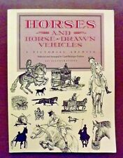 Horses and Horse-Drawn Vehicles: A Pictorial Archi