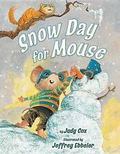 NEW Snow Day for Mouse (Mouse (Holiday House)) by Judy Cox