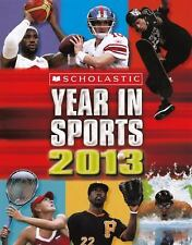 Scholastic Year in Sports 2013 by James, Jr. Buckley Paperback