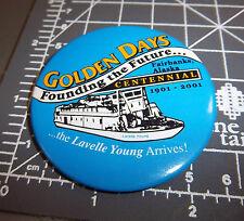 Golden Days Fairbanks Alaska 2001 Collectors Button, founding the future