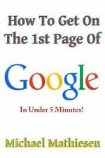 How to Get on the 1st Page of Google : In under 5 Minutes by Michael...