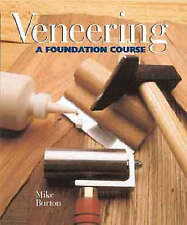 Veneering: A Foundation Course by Mike Burton (Revised Edition)