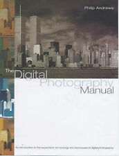 The Digital Photography Manual, Andrews, Philip, Good Book