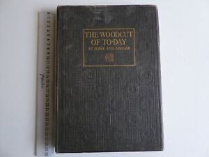 THE WOODCUT OF TO-DAY AT HOME AND ABROAD MALCOLM C SALAMAN 1927 FIRST EDITION B1